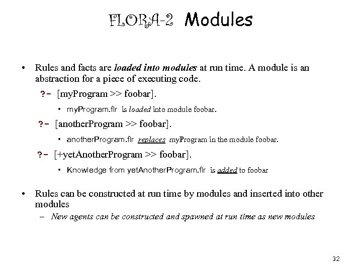 FLORA-2 Modules • Rules and facts are loaded into modules at run time. A