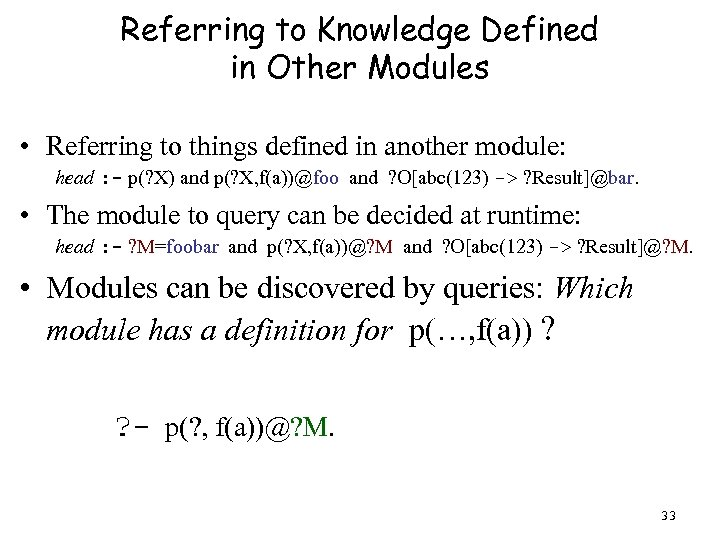 Referring to Knowledge Defined in Other Modules • Referring to things defined in another