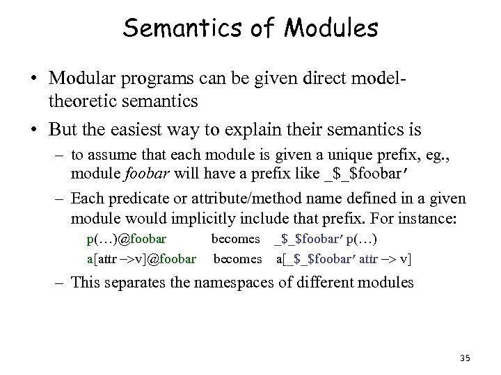 Semantics of Modules • Modular programs can be given direct modeltheoretic semantics • But
