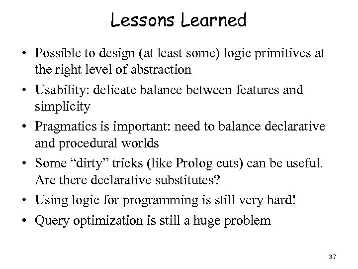 Lessons Learned • Possible to design (at least some) logic primitives at the right