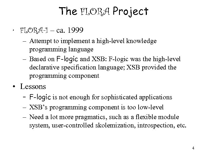 The FLORA Project • FLORA-1 – ca. 1999 – Attempt to implement a high-level