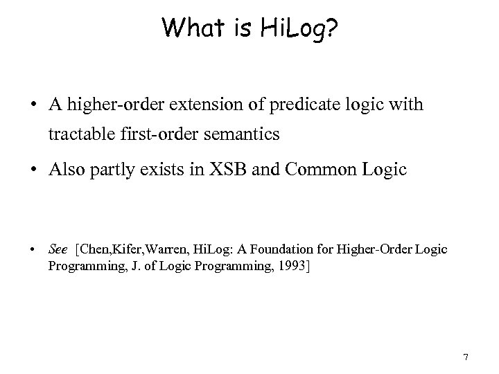 What is Hi. Log? • A higher-order extension of predicate logic with tractable first-order
