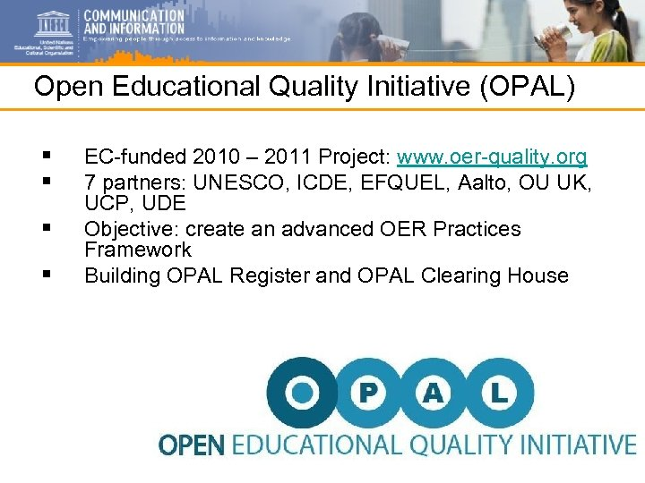 Open Educational Quality Initiative (OPAL) § § EC-funded 2010 – 2011 Project: www. oer-quality.
