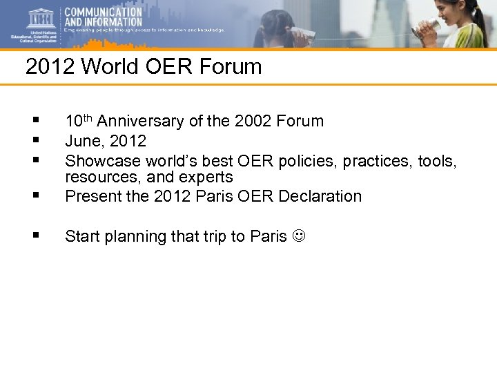 2012 World OER Forum § § 10 th Anniversary of the 2002 Forum June,