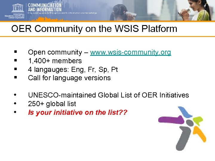 OER Community on the WSIS Platform § § Open community – www. wsis-community. org