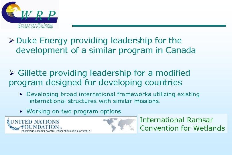 Ø Duke Energy providing leadership for the development of a similar program in Canada