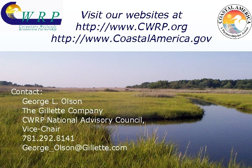 Visit our websites at http: //www. CWRP. org http: //www. Coastal. America. gov Contact: