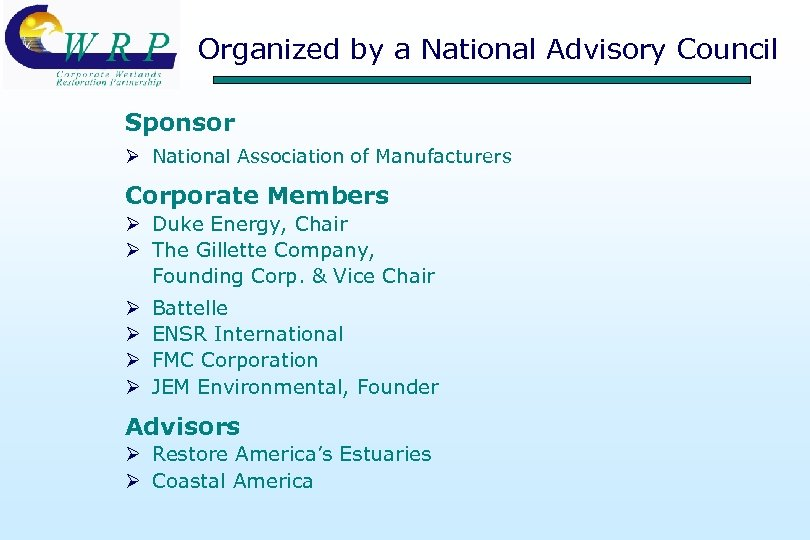 Organized by a National Advisory Council Sponsor Ø National Association of Manufacturers Corporate Members
