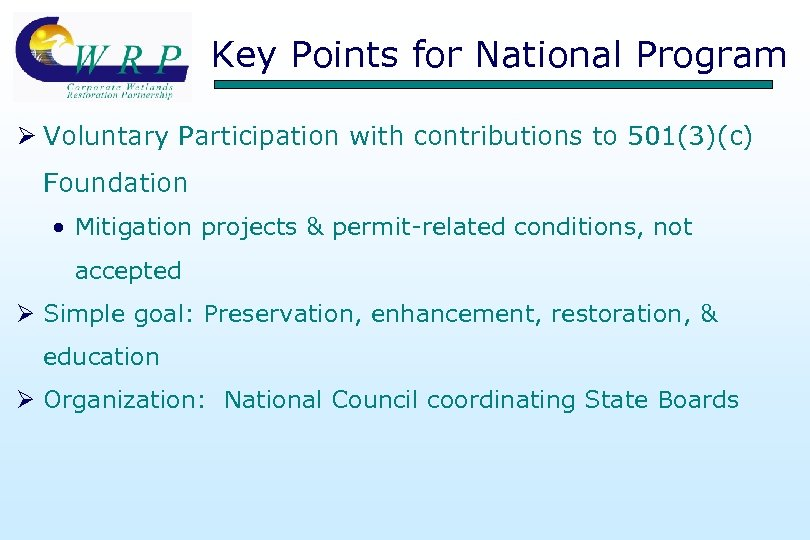 Key Points for National Program Ø Voluntary Participation with contributions to 501(3)(c) Foundation •