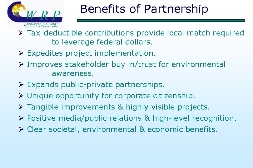 Benefits of Partnership Ø Tax-deductible contributions provide local match required to leverage federal dollars.