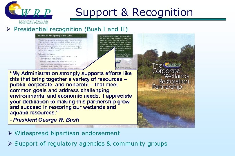 """Support & Recognition Ø Presidential recognition (Bush I and II) """"My Administration strongly supports"""