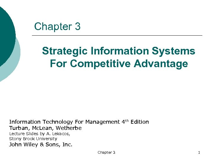 Chapter 3 Strategic Information Systems For Competitive Advantage Information Technology For Management 4 th
