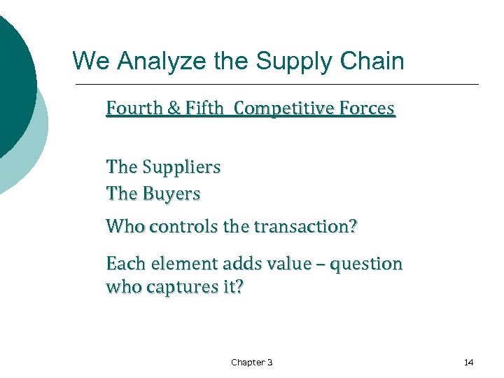We Analyze the Supply Chain Fourth & Fifth Competitive Forces The Suppliers The Buyers
