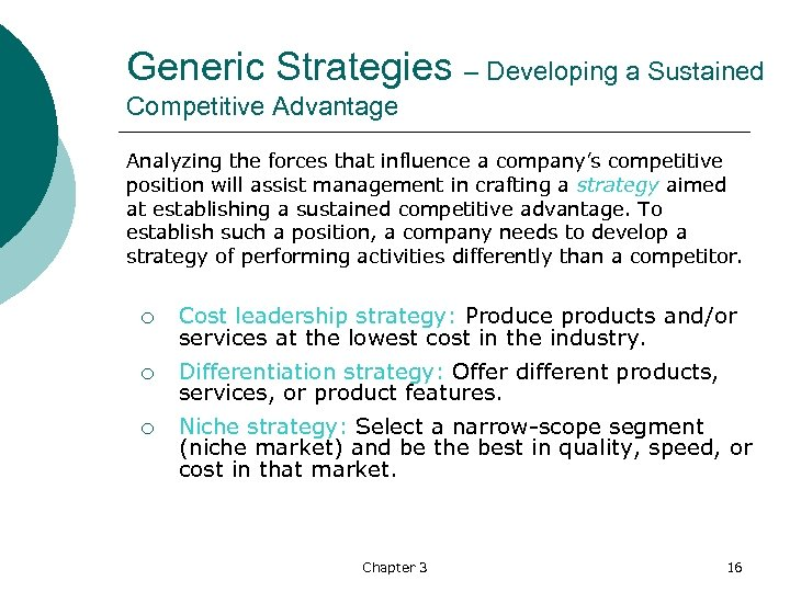 Generic Strategies – Developing a Sustained Competitive Advantage Analyzing the forces that influence a