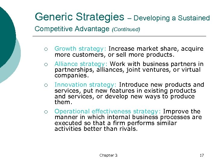 Generic Strategies – Developing a Sustained Competitive Advantage (Continued) ¡ Growth strategy: Increase market