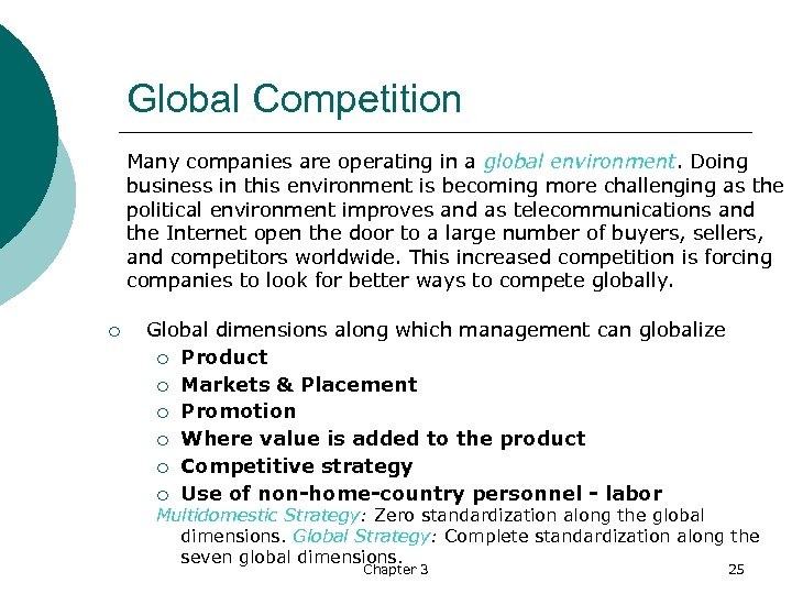 Global Competition Many companies are operating in a global environment. Doing business in this
