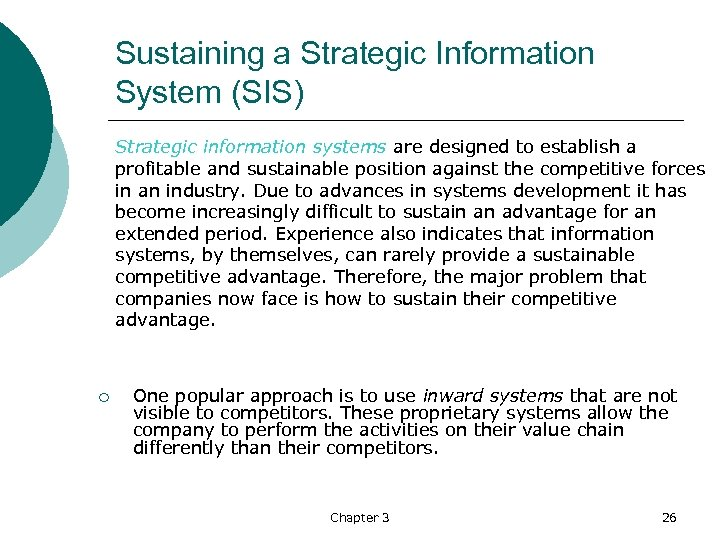 Sustaining a Strategic Information System (SIS) Strategic information systems are designed to establish a