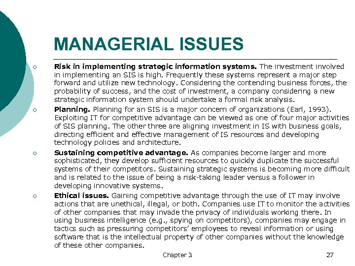 MANAGERIAL ISSUES ¡ ¡ Risk in implementing strategic information systems. The investment involved in