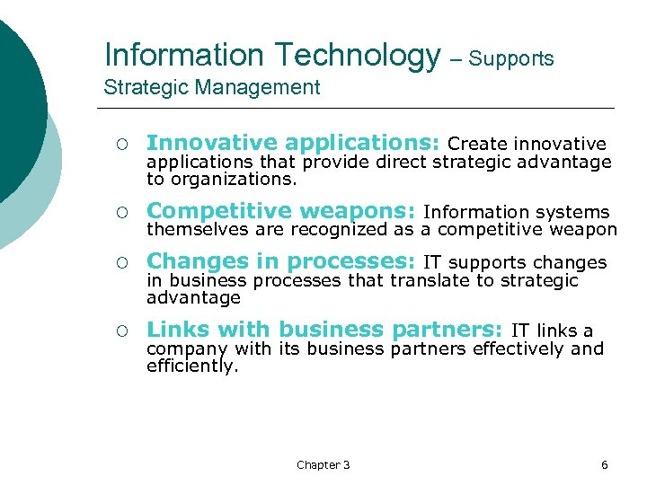 Information Technology – Supports Strategic Management ¡ Innovative applications: Create innovative ¡ Competitive weapons: