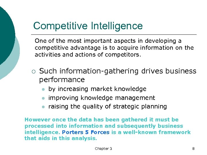 Competitive Intelligence One of the most important aspects in developing a competitive advantage is