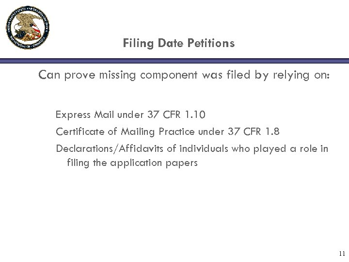 Filing Date Petitions Can prove missing component was filed by relying on: Express Mail