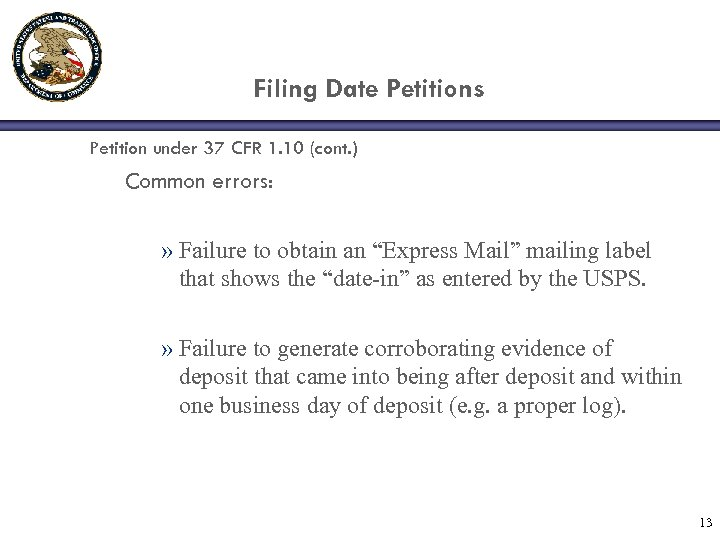 Filing Date Petitions Petition under 37 CFR 1. 10 (cont. ) Common errors: »