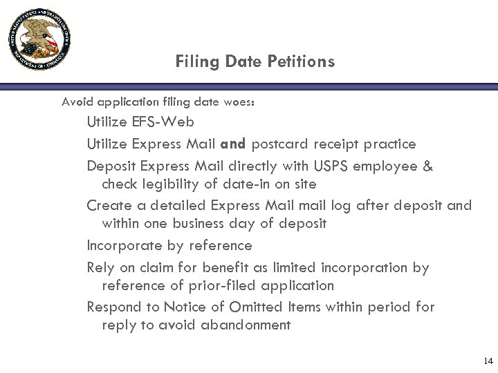 Filing Date Petitions Avoid application filing date woes: Utilize EFS-Web Utilize Express Mail and