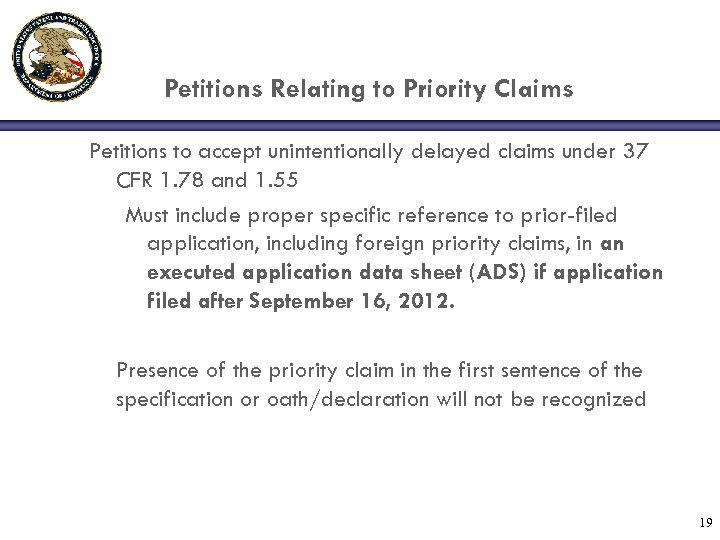 Petitions Relating to Priority Claims Petitions to accept unintentionally delayed claims under 37 CFR