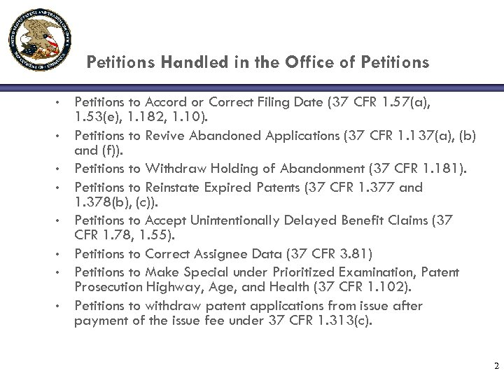 Petitions Handled in the Office of Petitions • • Petitions to Accord or Correct