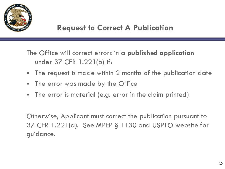 Request to Correct A Publication The Office will correct errors in a published application