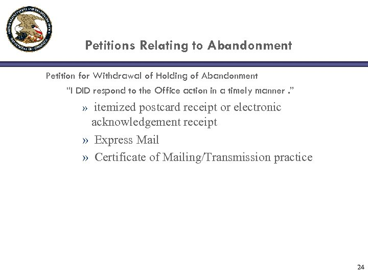 """Petitions Relating to Abandonment Petition for Withdrawal of Holding of Abandonment """"I DID respond"""