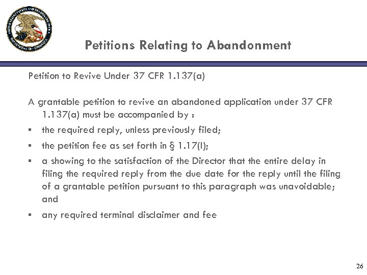 Petitions Relating to Abandonment Petition to Revive Under 37 CFR 1. 137(a) A grantable