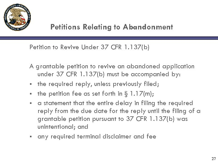 Petitions Relating to Abandonment Petition to Revive Under 37 CFR 1. 137(b) A grantable