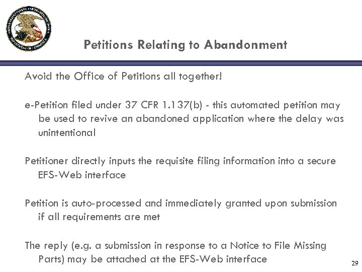Petitions Relating to Abandonment Avoid the Office of Petitions all together! e-Petition filed under