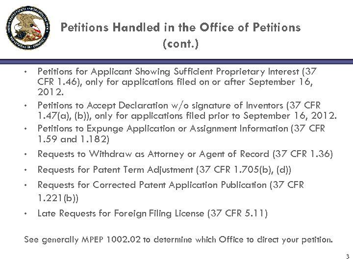 Petitions Handled in the Office of Petitions (cont. ) • • Petitions for Applicant