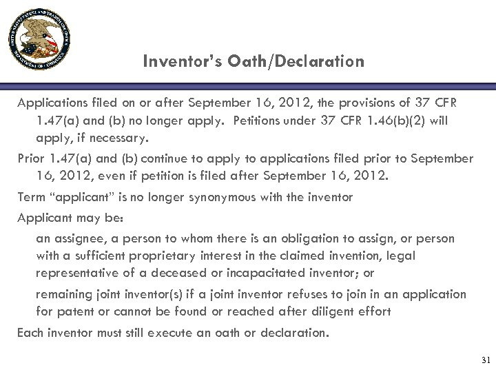 Inventor's Oath/Declaration Applications filed on or after September 16, 2012, the provisions of 37