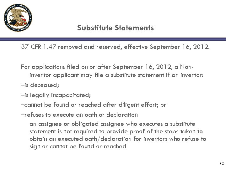 Substitute Statements 37 CFR 1. 47 removed and reserved, effective September 16, 2012. For