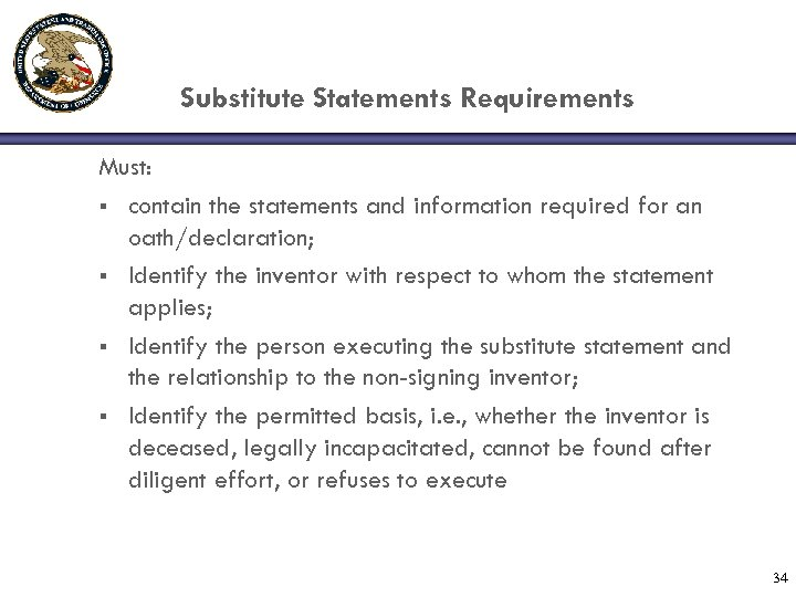 Substitute Statements Requirements Must: § contain the statements and information required for an oath/declaration;