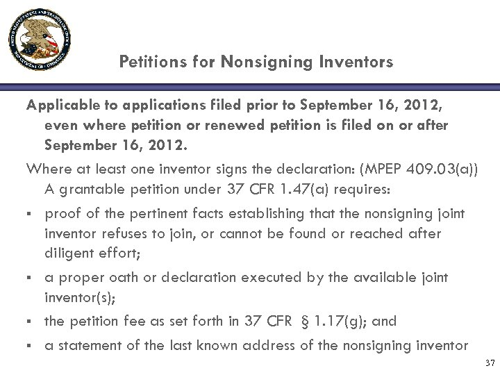 Petitions for Nonsigning Inventors Applicable to applications filed prior to September 16, 2012, even