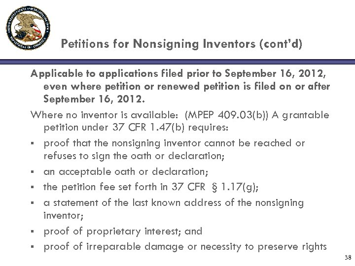 Petitions for Nonsigning Inventors (cont'd) Applicable to applications filed prior to September 16, 2012,