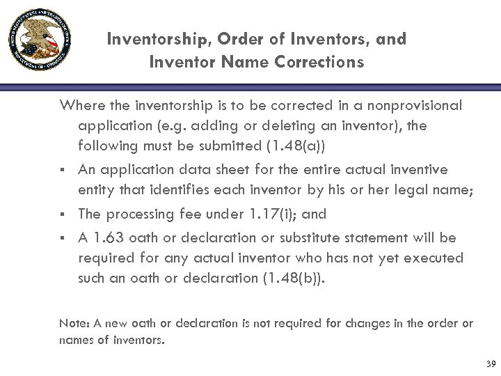 Inventorship, Order of Inventors, and Inventor Name Corrections Where the inventorship is to be