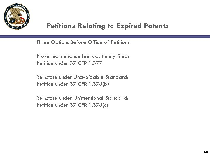 Petitions Relating to Expired Patents Three Options Before Office of Petitions Prove maintenance fee