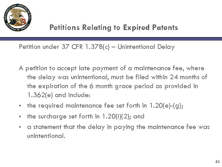 Petitions Relating to Expired Patents Petition under 37 CFR 1. 378(c) – Unintentional Delay