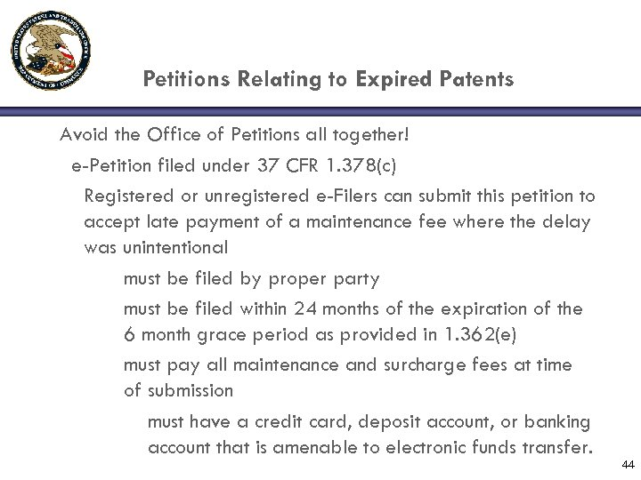 Petitions Relating to Expired Patents Avoid the Office of Petitions all together! e-Petition filed