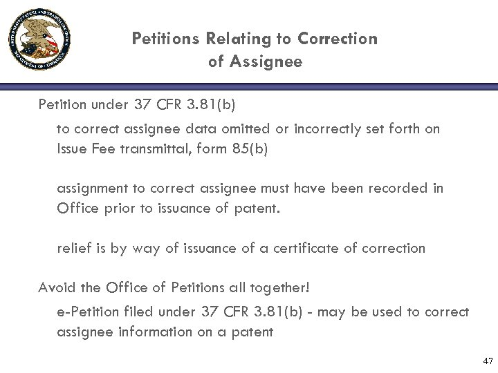 Petitions Relating to Correction of Assignee Petition under 37 CFR 3. 81(b) to correct