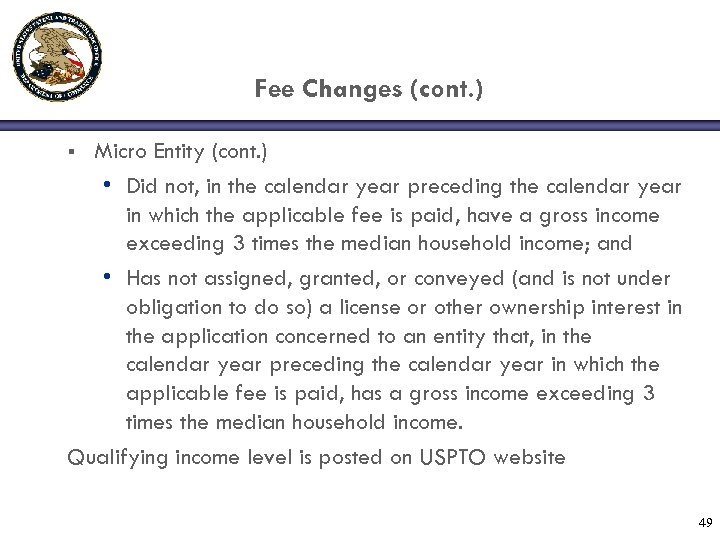 Fee Changes (cont. ) Micro Entity (cont. ) • Did not, in the calendar