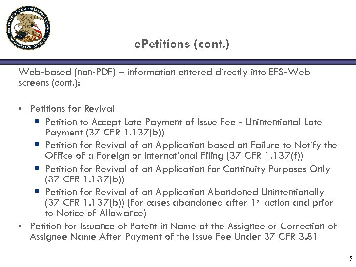 e. Petitions (cont. ) Web-based (non-PDF) – information entered directly into EFS-Web screens (cont.