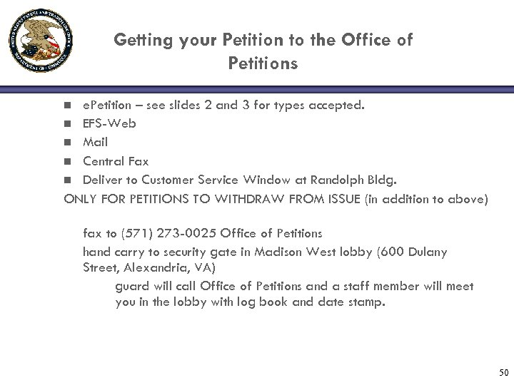 Getting your Petition to the Office of Petitions e. Petition – see slides 2