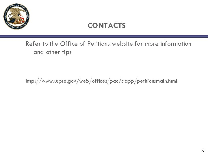 CONTACTS Refer to the Office of Petitions website for more information and other tips