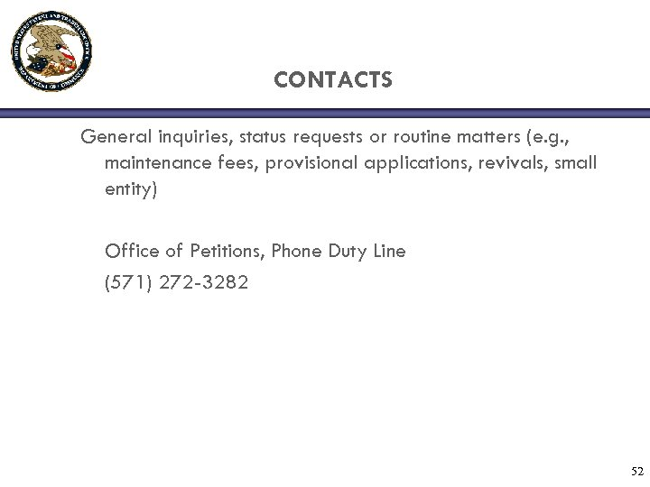 CONTACTS General inquiries, status requests or routine matters (e. g. , maintenance fees, provisional
